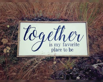 Together Is My Favorite Place To Be, Home Decor Wood Sign