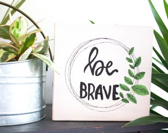 Be Brave // MultiMedia Art