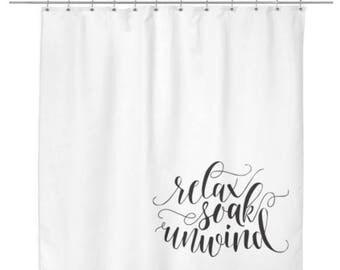 Relax, Soak, Unwind Shower Curtain