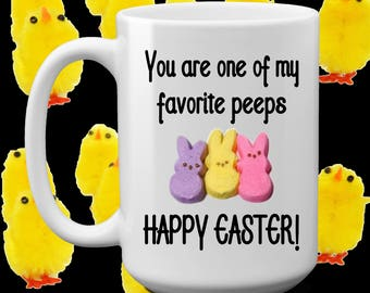 Favorite Peeps - Happy Easter - funny coffee mug