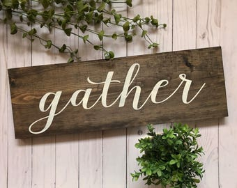 Gather Sign, Wooden Gather Sign, Wood Gather Sign, Gather Wall Art, Gather Wall Decor, Rustic Gather Sign, Gather Decor, Gather Together