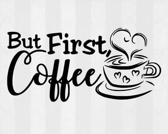 But First Coffee SVG and Clipart, Coffee clipart, Coffee cut files, svg files for silhouette, files for cricut, svg, dxf, cuttable design