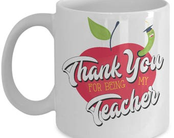 Thank You For Being My Teacher - Mentor, Educator, Professor Coffee Mug Cup