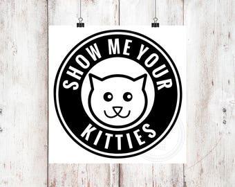 Show Me Your Kitties Vinyl Decal