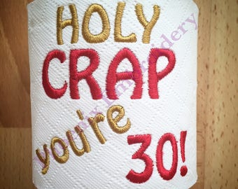 Toilet Paper Machine Embroidery Design Holy Crap You're 30! 30th Birthday Design