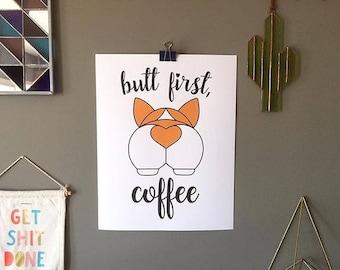 Butt First, Coffee Corgi Butt Screen Print Poster