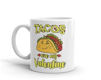 Taco Valentine, Tacos Are My Valentine Mug, Valentine's Day Mug, Cute Gift Idea