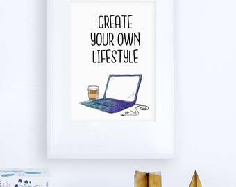 Create Your Own Lifestyle printable, Printable Quote, Wall Art, Instant Download, Inspirational, Watercolor, Digital Nomad quote