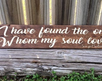 I Have Found The One Sign - Song of Solomon -Wedding Sign- Scripture Sign- Farmhouse Wedding Sign - Fixer Upper Wedding -Fixer Upper Style -