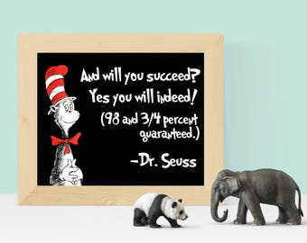 Will You Succeed Yes You Will Indeed, Dr. Seuss, Wall Art, Home Decor, Instant Download, Minimalist Art, Nursery, College, Printable