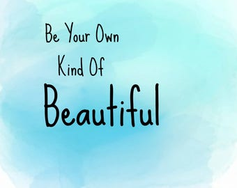 Be Your Own Kid Of Beautiful, Print Art Downloadable