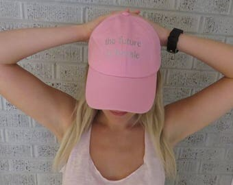 The future is female, dad hat