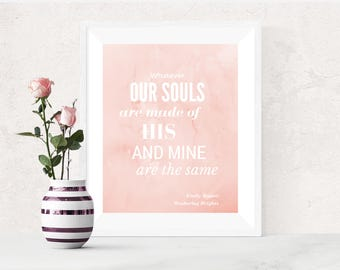 Whatever our souls are made of quote, PRINTABLE artwork, Emily Brontë, Book quote, Wuthering Heights, Literary poster, Classic book quote