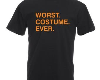 Worst. Costume. Ever T-Shirt, Funny Halloween Tee