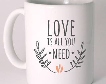 "CERAMIC MUG ""love is all you need"""