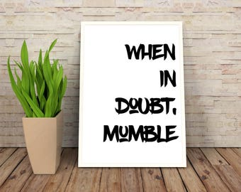 When In Doubt Mumble   Office Wall Quote   Funny Wall Prints   When In Doubt Print   Office Wall Decor   Funny Wall Quote   Funny Posters
