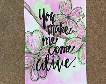 """Watercolor Card """"You Make Me Come Alive"""""""