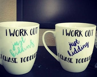 Coffee Mug I Work Out