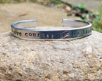 Have courage and Be Kind Cuff Bracelets