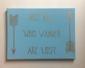 Not All Who Wander are Lost, Hand-Painted Wall Canvas