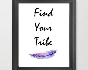 Find Your Tribe Print