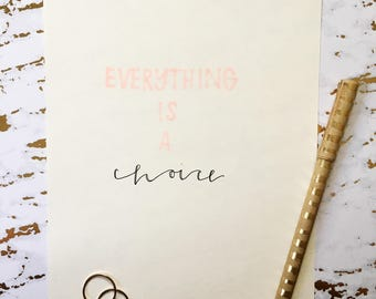 Everything is a Choice | Modern Calligraphy | Original Print | Calligraphy Artwork | Home Decor | Wall Art | Handmade | Motivational Quote