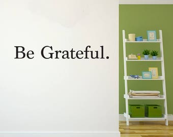 Be Grateful Vinyl Wall Decal