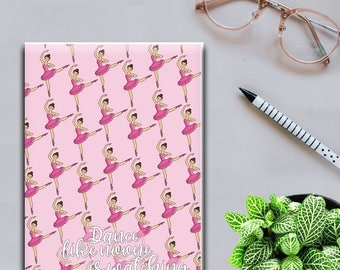 Dance like no-one is watching Notebook, Ballet Lovers Notebook, Notebook, Stationary, Notebooks for Her, Gifts for Her, Ballerina Notebook