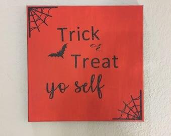 Trick or Treat yo self Halloween decor
