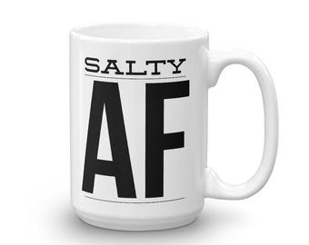 Salty AF Unique Coffee and Tea Mug
