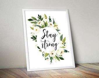 Stay Strong, Printable Wall Art, Inspirational Wall Art, Inspirational  Quotes, Inspiring Wall