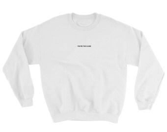 You're Too Close Pullover Crewneck Sweatshirt