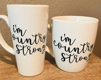 I'm Country Strong Coffee Mug