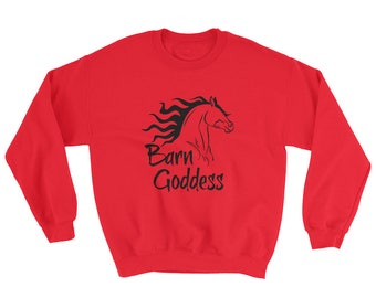 Barn Goddess..., Sweatshirt