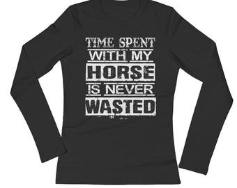 Time Spent With My Horse..., Ladies Long Sleeve Jersey T-Shirt
