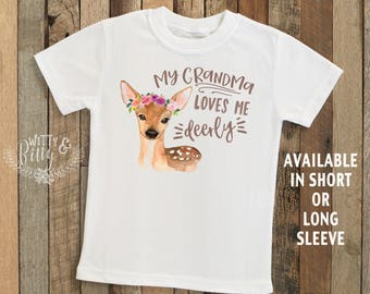 My Grandma Loves Me Deerly Kids Shirt, Gift from Nana, Gift for Grandchild, Woodland Animal Kids Shirt, Boho Kids Shirt - T253M
