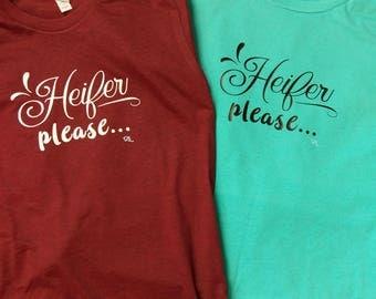 Heifer, please...