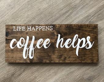 COFFEE HELPS SIGN | life happens coffee helps | dark walnut wood sign