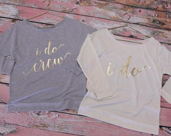 Bridal Party Shirts. I do Shirt. I Do Crew Shirts. Bachelorette Party Shirts. Bridesmaid Shirts. Bridal Shirt. Wedding Shirts. Bachelorette.