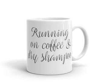 Coffee & Dry Shampoo Mug
