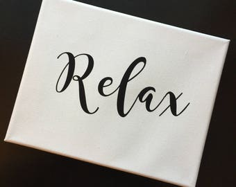 Relax Sign - Ready To Ship