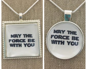Star Wars-may the force be with you pendant.Star wars pendant.star wars jewelry.star wars quote