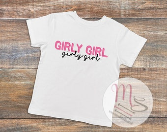 Girly Girl T Shirt,  Girly, Girl, Female, TShirt, Top, Pretty