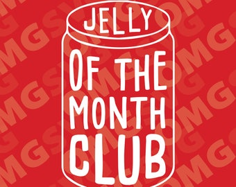 Jelly of the Month Club - Christmas Vacation Movie - Quote SVG for Cricut, Silhouette and More