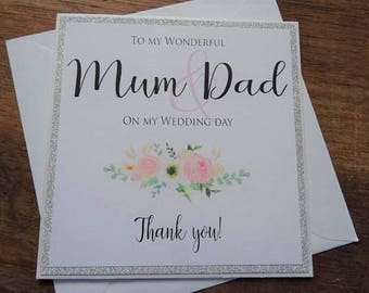 To my Wonderful Mum & Dad on my Wedding Day - Thank you! Handmade Wedding Card