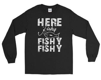 Funny Here Fishy Fishy Fishing Long Sleeve T-Shirt