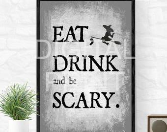 Eat, drink & be scary | Halloween Decor | Digital Print