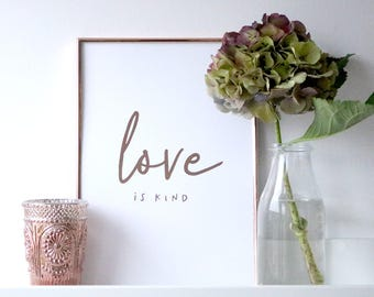 Love is Kind - Foil Typographic Print - Inspirational Quote Print