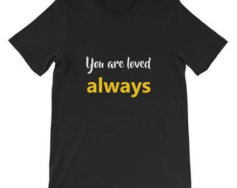 You are loved always Short-Sleeve Unisex T-Shirt