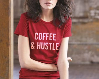 Coffee and Hustle Shirt - coffee tshirt, cute coffee t-shirt, coffee workout shirt, hustle shirt, coffee lover gifts, coffee gifts